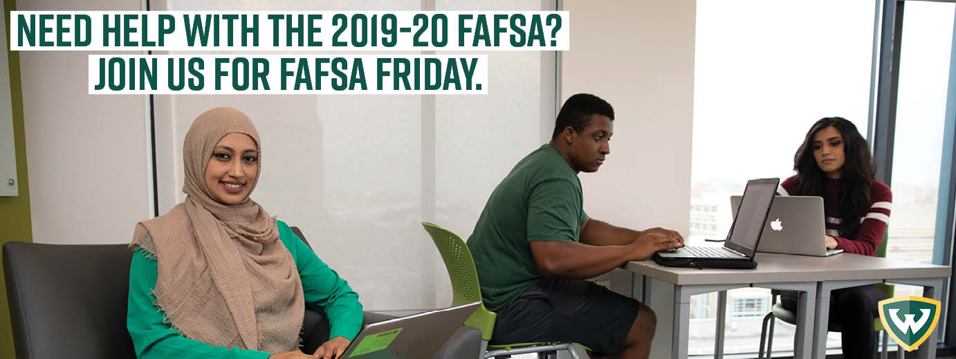 Need help with the 2019-20 FAFSA? Join us for FAFSA Friday.