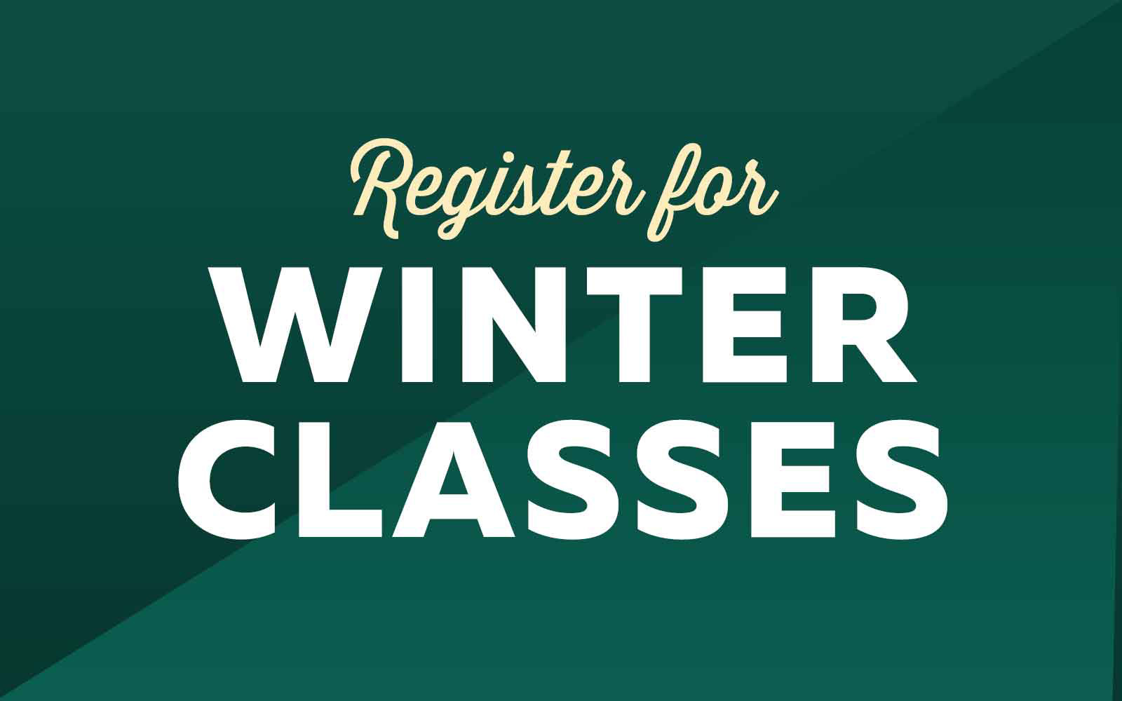 Registration for winter 2017 is available online.