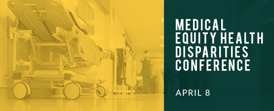 Medical Equity Health Disparities Conference