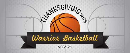 Thanksgiving with Warrior Basketball