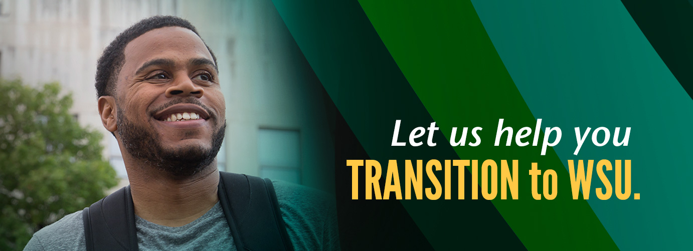Let us help you transition to WSU