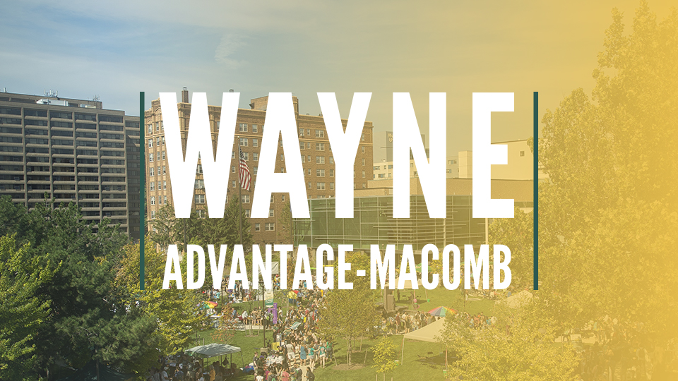 Ask us about the Wayne Advantage Macomb program