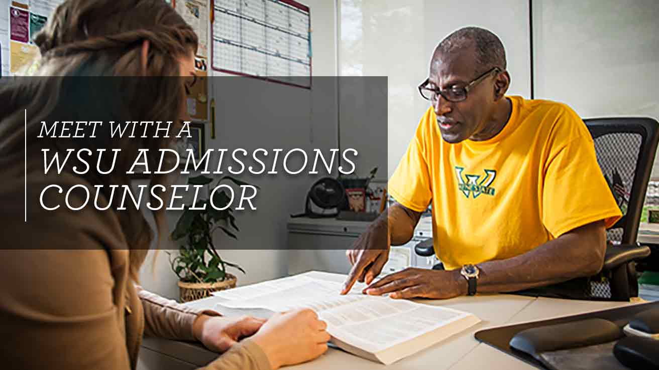 Meet with a WSU Admissions Counselor