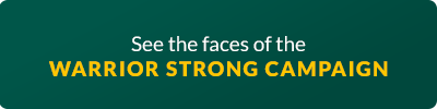 See the faces of the Warrior Strong Campaign